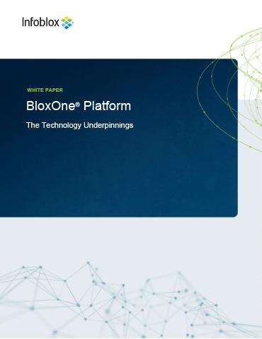 BloxOne®️ Platform: The Technology Underpinnings